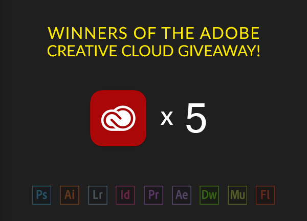 Winners of the Giveaway: 5 Adobe Creative Cloud Accounts for Life ($599/year value)
