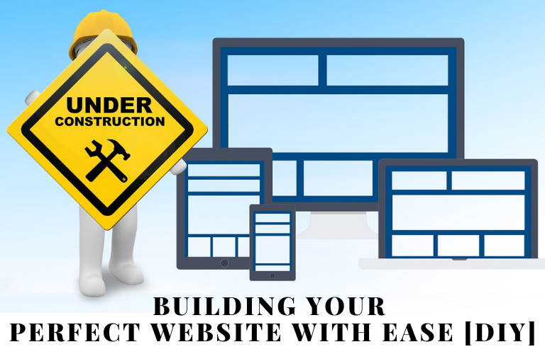 Building Your Perfect Website With Ease [DIY]